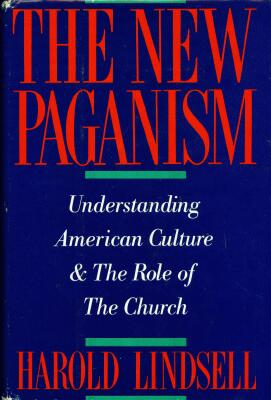Dr. Harold Lindsell - The New Paganism